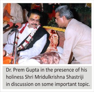 Dr. Prem Gupta in the presence of his holiness Shri Mridulkrishna Shastriji in discussion on some important topic.